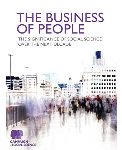 The Business of People By Campaign for Social Science