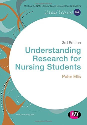 Understanding Research for Nursing Students (Transforming Nursing Practice Series) By Peter Ellis