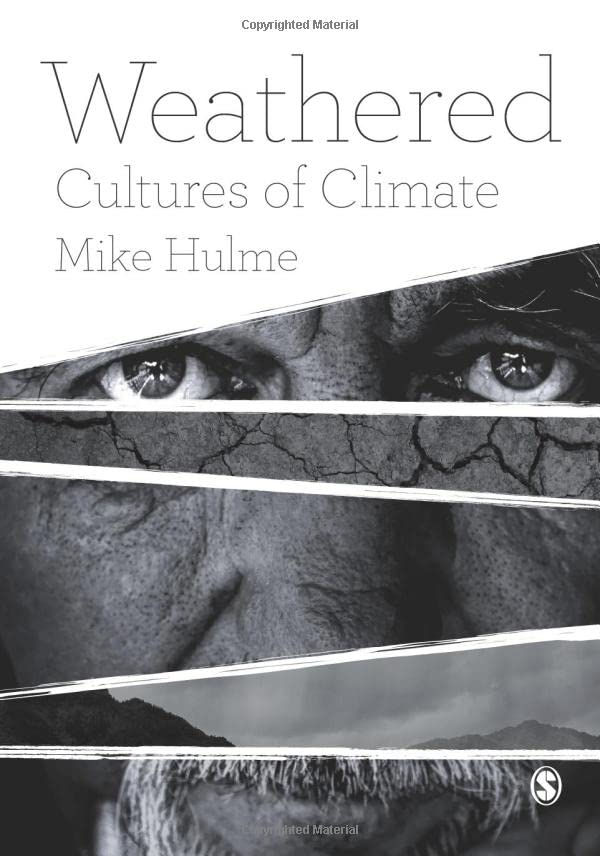 Weathered: Cultures of Climate by Mike Hulme