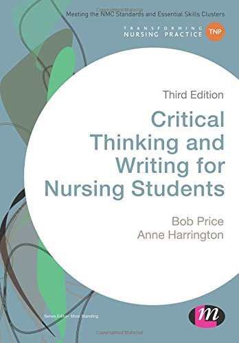 Critical Thinking and Writing for Nursing Students (Transforming Nursing Practice Series) By Bob Price