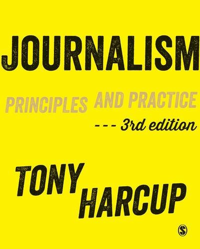 Journalism: Principles and Practice By Tony Harcup