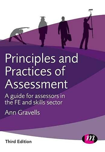 Principles and Practices of Assessment (Further Education and Skills) By Ann Gravells