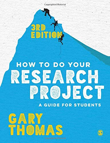 How to Do Your Research Project: A Guide for Students By Gary Thomas
