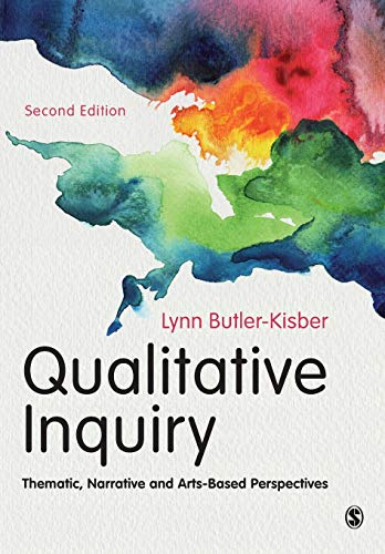 Qualitative Inquiry: Thematic, Narrative and Arts-Based Perspectives By Lynn Butler-Kisber