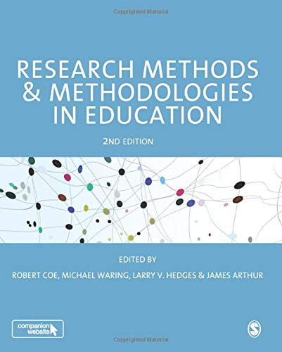 Research Methods and Methodologies in Education By Edited by Robert Coe