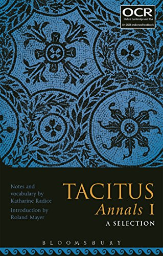 Tacitus Annals I: A Selection By Edited by Katharine Radice