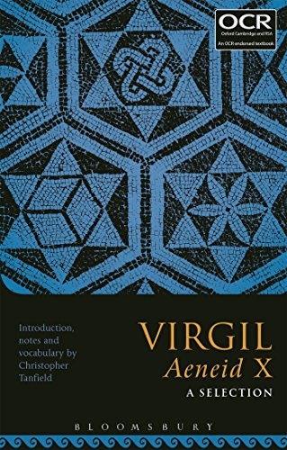 Virgil Aeneid X: A Selection By Edited by Christopher Tanfield (Classics Teacher, South Hampstead High School, UK)
