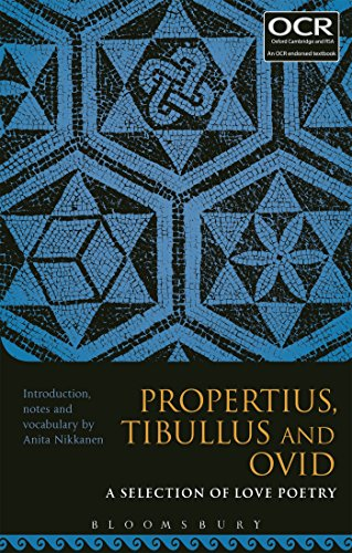 Propertius, Tibullus and Ovid: A Selection of Love Poetry by Anita Nikkanen (Harvard University, USA)
