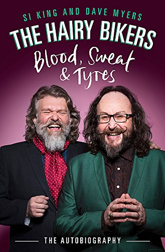 The Hairy Bikers Blood, Sweat and Tyres By Hairy Bikers