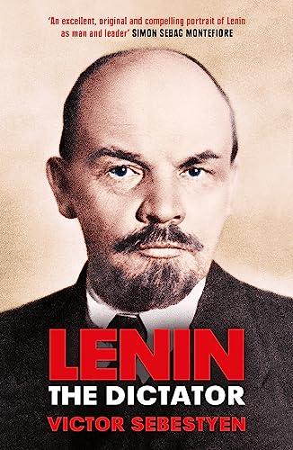 Lenin the Dictator von Victor Sebestyen