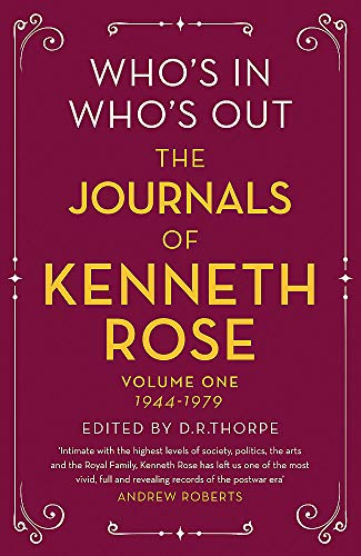 Who's In, Who's Out: The Journals of Kenneth Rose: Volume One 1944-1979 By Kenneth Rose