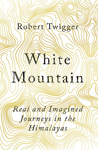 White Mountain By Robert Twigger