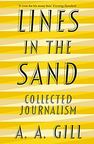 Lines in the Sand: Collected Journalism By Adrian Gill