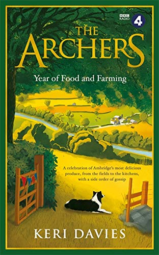 The Archers Year Of Food and Farming By Keri Davies