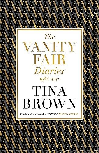 The Vanity Fair Diaries: 1983–1992 By Tina Brown