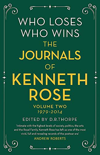 Who Loses, Who Wins: The Journals of Kenneth Rose von Kenneth Rose