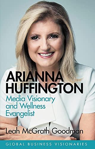 Arianna Huffington By Leah McGrath Goodman