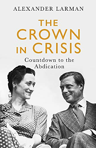 The Crown in Crisis By Alexander Larman