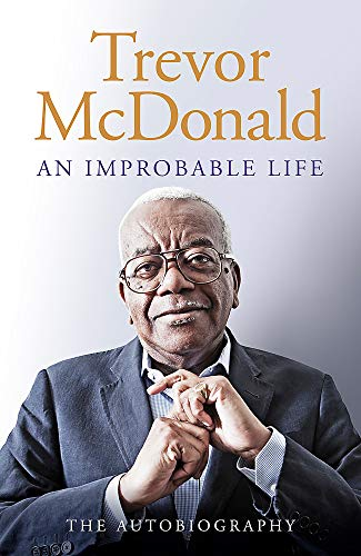 An Improbable Life By Trevor McDonald
