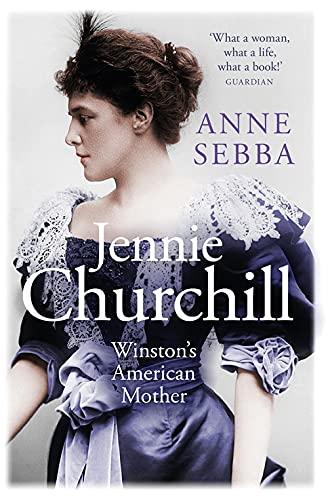 Jennie Churchill von Anne Sebba