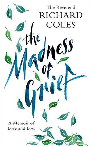 The Madness of Grief By Reverend Richard Coles