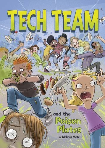Tech Team and the Poison Plates By Melinda Metz