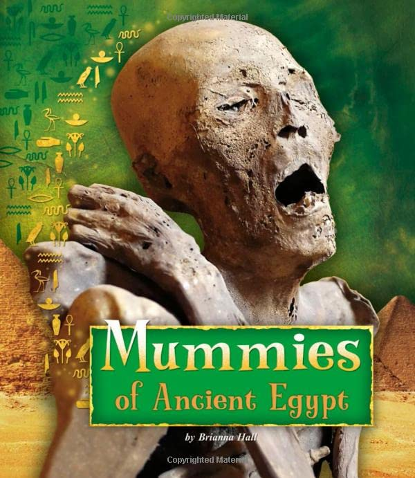 Mummies of Ancient Egypt By Brianna Hall