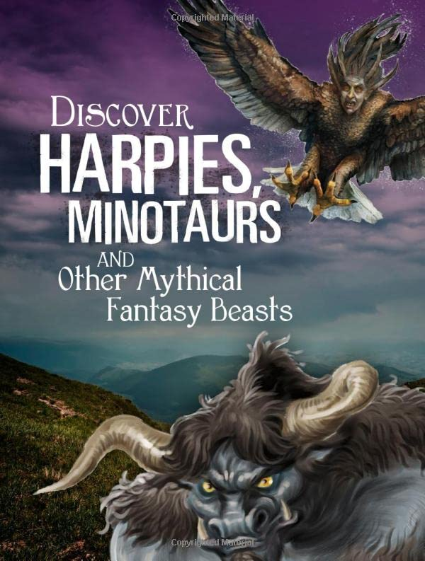 Discover Harpies, Minotaurs, and Other Mythical Fantasy Beasts By A. J. Sautter