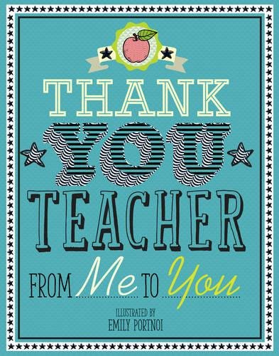 Thank You Teacher: From Me to You By Illustrated by Emily Portnoi