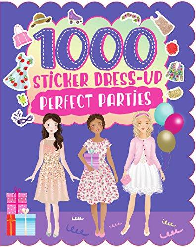 1000 Sticker Dress-Up Perfect Parties By Parragon Books Ltd