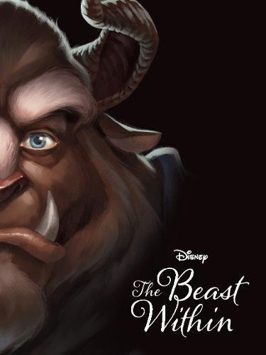 Disney Villains The Beast Within: A Tale of Beauty's Prince by Serena Valentino