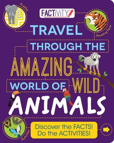 Factivity Travel Through the Amazing World of Wild Animals By Steve Parker