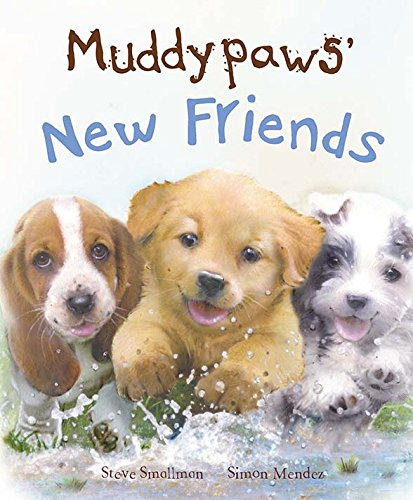 Muddypaws' New Friends By Steve Smallman