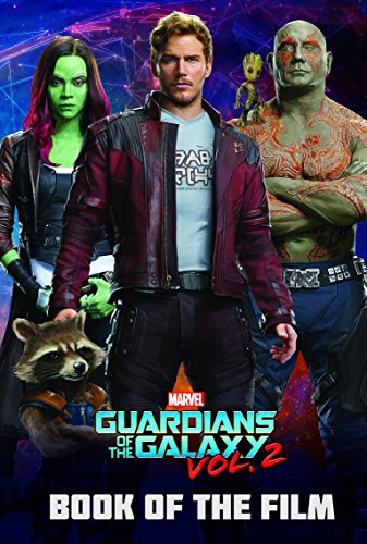 Marvel Guardians of the Galaxy Vol. 2 Book of the Film By Parragon Books Ltd