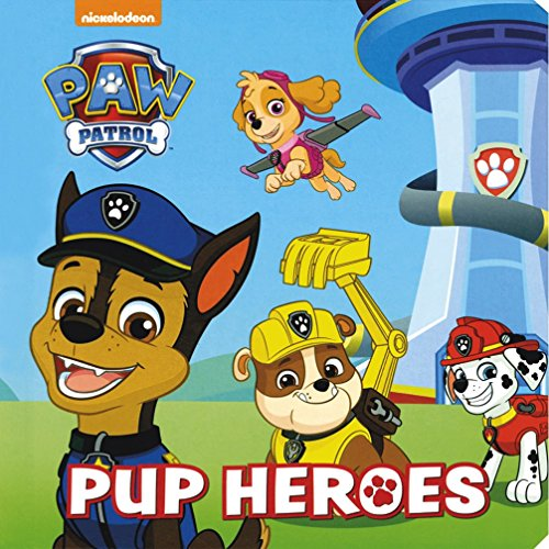 Nickelodeon PAW Patrol Pup Heroes By Parragon Books Ltd