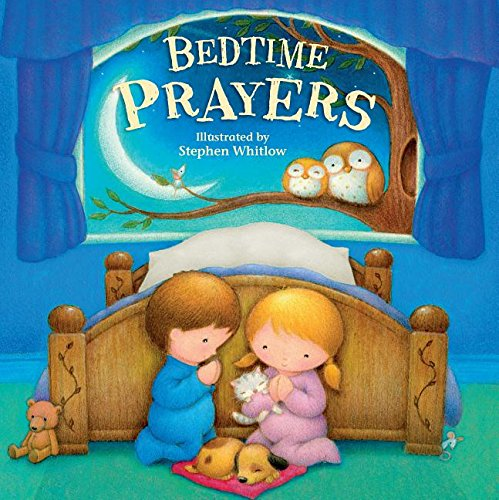 Bedtime Prayers By Stephen Whitlow