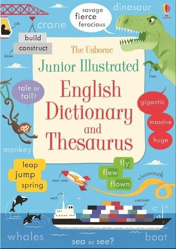 Junior Illustrated English Dictionary and Thesaurus (Illustrated Dictionaries and Thesauruses) (Illustrated Dictionary & Thesaurus) By Felicity Brooks