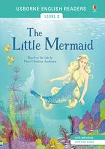 The Little Mermaid: English Readers Level 2 (Usborne English Readers) By Mairi MacKinnon
