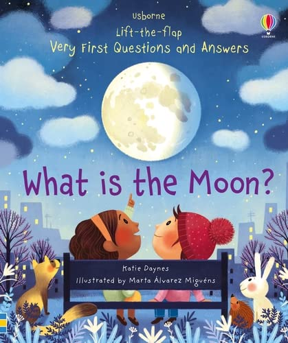 Lift-the-flap Very First Questions and Answers What is the Moon? By Katie Daynes