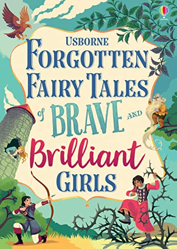 Forgotten Fairy Tales of Brave and Brilliant Girls By Foreword by Kate Pankhurst