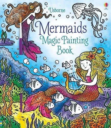 Magic Painting Mermaids von Fiona Watt