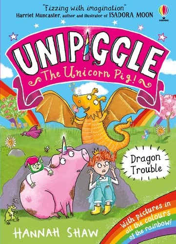 Unipiggle: Dragon Trouble By Hannah Shaw