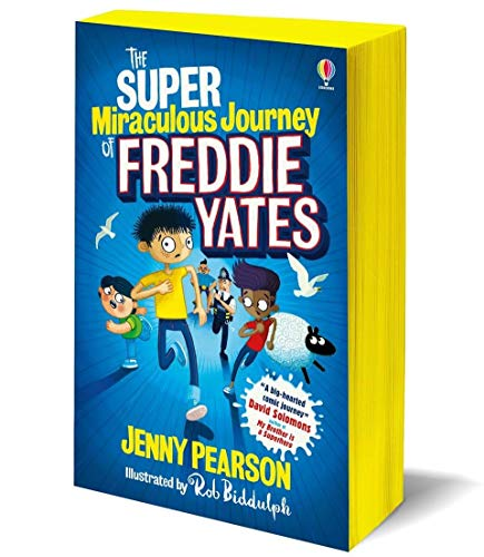 The Super Miraculous Journey of Freddie Yates By Jenny Pearson