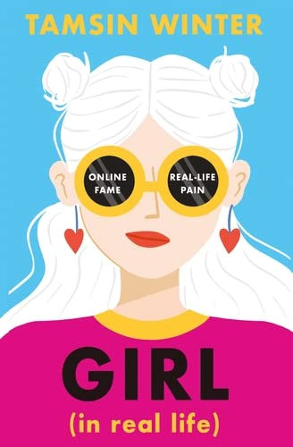 Girl, in Real Life By Tamsin Winter