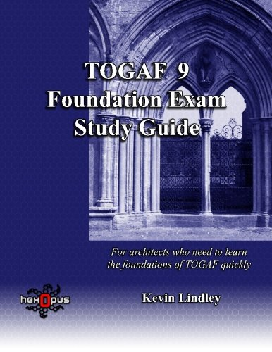 Togaf 9 Foundation Exam Study Guide By Kevin Lindley