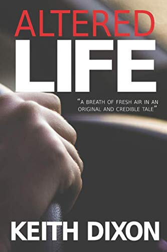 Altered Life By Keith Dixon