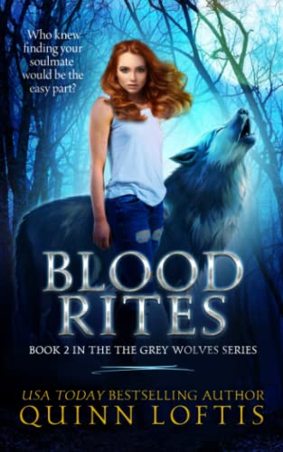 Blood Rites, Book 2 in the Grey Wolves Series By Rachel Carr