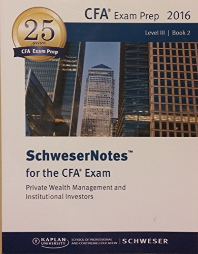 CFA Level III Study Book 2 Exam Prep 2016 SchweserNotes for CFA Exam Private Wealth Management Institutional Investors By Schweser