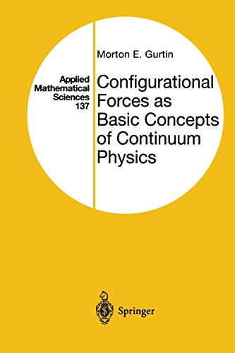 Configurational Forces as Basic Concepts of Continuum Physics By Morton E. Gurtin