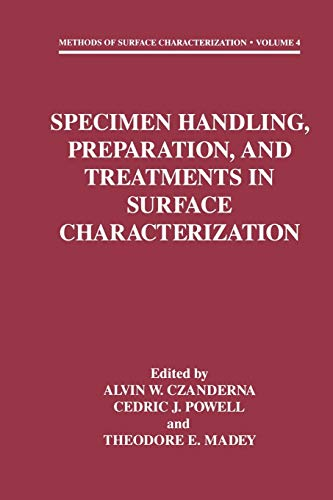 Specimen Handling, Preparation, and Treatments in Surface Characterization By Alvin W. Czanderna